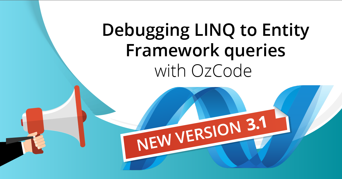 New Version Announced: Debugging LINQ to Entity Framework queries