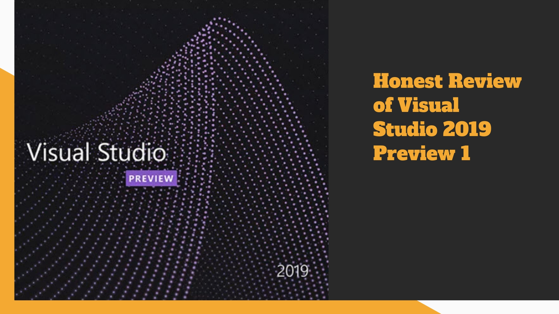 honest review of visual studio 2019 preview 1