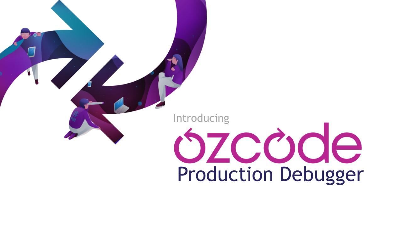 Introducing Ozcode Production Debugger