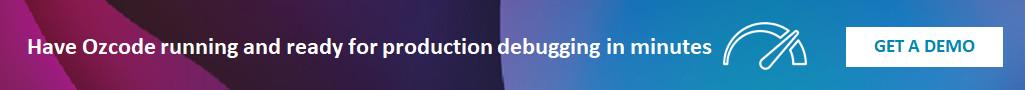 Ozcode Production Debugger - GET A DEMO
